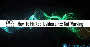 How To Fix Kodi Gvideo Links Not Working