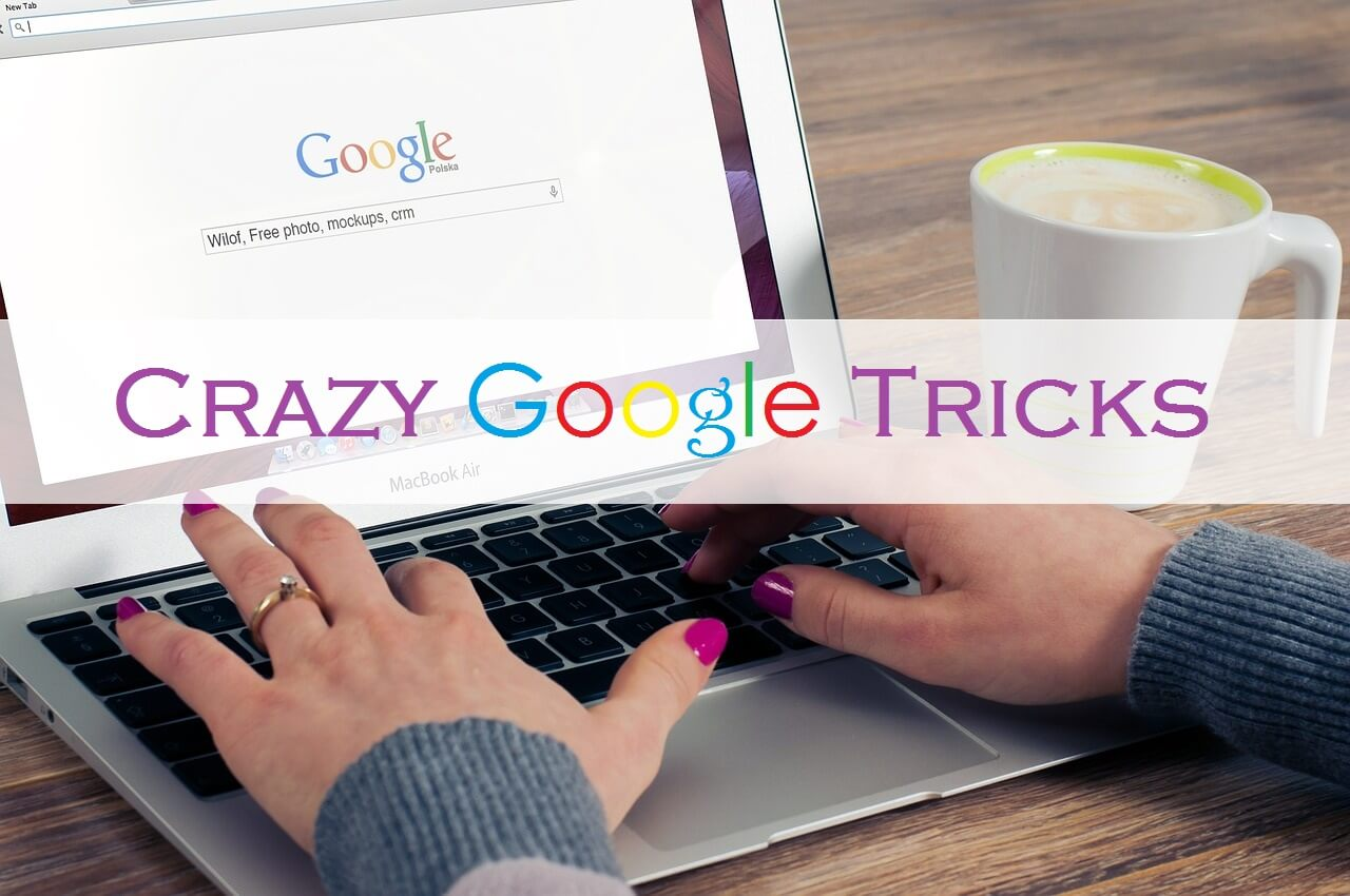 cool google tricks you never knew existed 2018